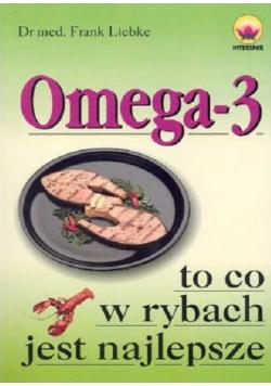 Omega - 3 to co w rybach jest najlepsze