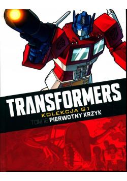 Transformers Tom 16 Pierwotny krzyk