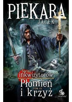 Płomień i krzyż Świat Inkwizytorów Tom III