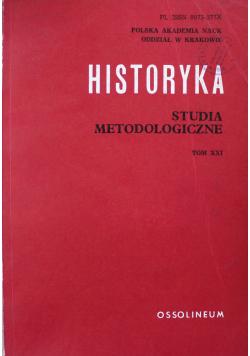 Historyka Studia metodologiczne Tom XXI