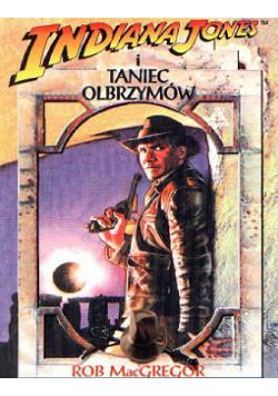 Indiana Jones i taniec olbrzymów