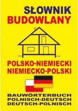 Słownik budowlany polsko - niemiecki  niemiecko - polski