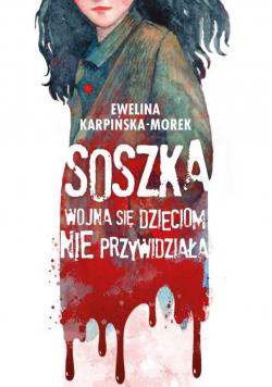 Soszka. Wojna się dzieciom nie przywidziała