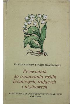 Przewodnik do oznaczania roślin leczniczych trujących i użytkowych