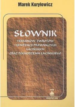 Słownik terminów  zwrotów i sentencji prawniczych łacińskich oraz pochodzenia łacińskiego