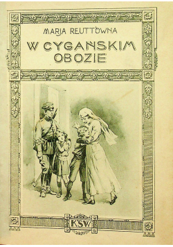 W Cygańskim obozie/Wysłuchani /Wrogowie ludu 1926 r