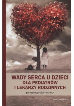 Wady serca u dzieci dla pediatrów i lekarzy rodzinnych plus autograf Werner