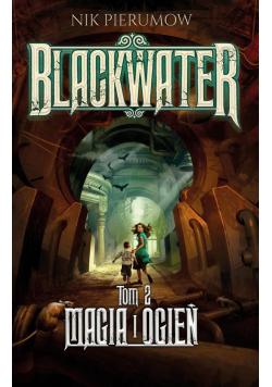 Blackwater T.2 Magia i ogień