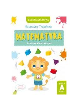 Matematyka i zabawy konstrukcyjne. Poziom A kl 1