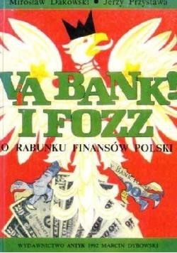 Via bank i Fozz o rabunku finansów Polski Dedykacja Dakowskiego