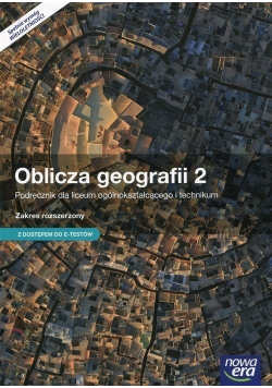 Oblicza geografii 2 Podręcznik Zakres rozszerzony