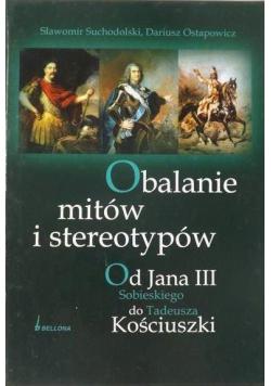 Obalanie mitów i stereotypów Od Jana III Sobieskiego do Tadeusza Kościuszki