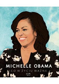 Michelle Obama Co w życiu ważne