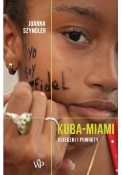 Kuba Miami Ucieczki i powroty