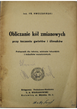 Obliczanie kół zmianowych przy toczeniu gwintów i ślimaków 1946 r