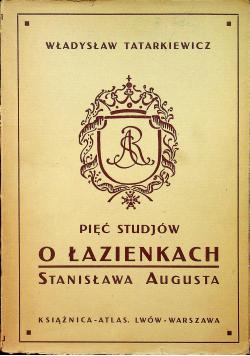 Pięć Studjów o Łazienkach Stanisława Augusta 1925r