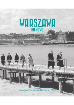 Warszawa na nowo. Fotografie reporterskie pol-ang