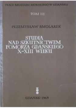 Studia nad szkutnictwem Pomorza Gdańskiego X do XIII wieku