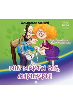 Nie martw się, Cukierku! audiobook