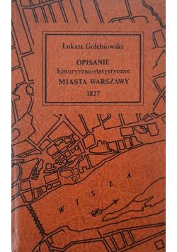 Opisanie historyczno statystyczne Miasta Warszawy reprint z 1827 r.