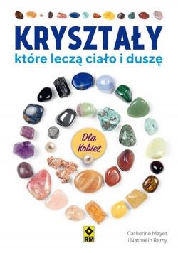 Kryształy które leczą ciało i duszę