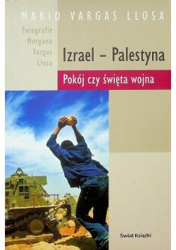 Izrael Palestyna Pokój czy święta wojna