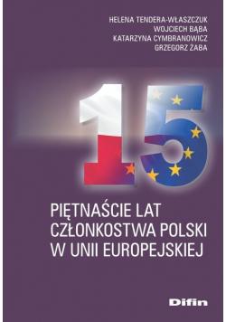 Piętnaście lat członkostwa Polski w Unii Europejskiej