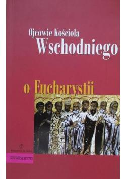 Ojcowie kościoła wschodniego o Eucharystii