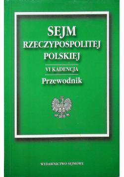 Sejm Rzeczypospolitej Polskiej VI kadencja Przewodnik