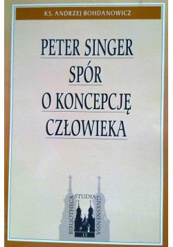 Peter Singer Spór o koncepcję człowieka