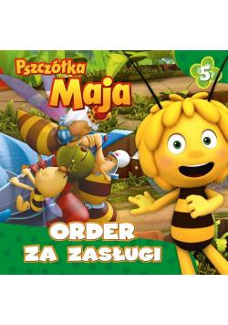Pszczółka Maja T.5 Order za zasługi