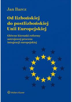 Od lizbońskiej do postlizbońskiej Unii Europejskiej
