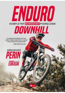 Enduro i Downhill  Kompletny rowerowy podręcznik