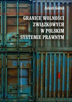 Granice wolności związkowych w polskim systemie prawnym