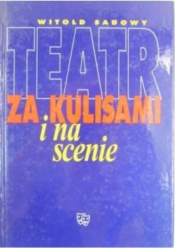 Teatr za kulisami i na scenie