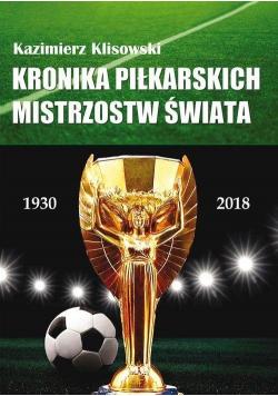 Kronika pilkarskich Mistrzostw Świata 1930-2018