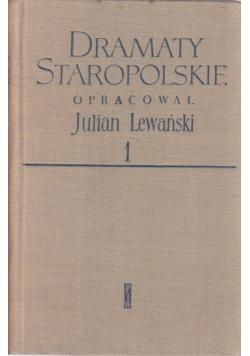 Dramaty staropolskie Lewański Tom I