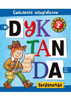 Dyktanda Ferdynanda. Ćwiczenia ortograficzne SP 2
