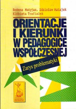 Orientacje i kierunki w pedagogice współczesnej Zarys problematyki