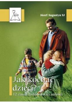 Jak kochać dzieci