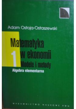 Matematyka w ekonomii Modele i metody Tom I Algebra elementarna