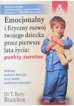 Emocjonalny i fizyczny rozwój twojego dziecka przez pierwsze lata życia punkty zwrotne