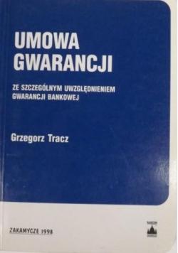 Umowa gwarancji ze szczególnym uwzględnieniem gwarancji bankowej