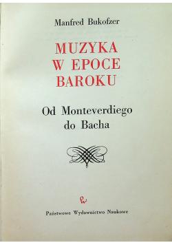 Muzyka w epoce baroku  Od Monteverdiego do Bacha