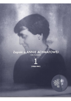 Zapiski o Annie Achmatowej T.1 1938-1941