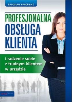 Profesjonalna obsługa klienta i radzenie sobie ...