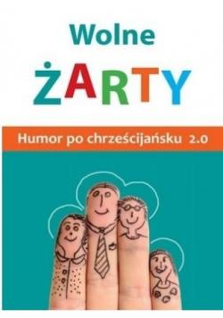 Wolne żarty! Humor po chrześcijańsku 2.0