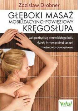 Głęboki masaż mobilizacyjno-powięziowy kręgosłupa