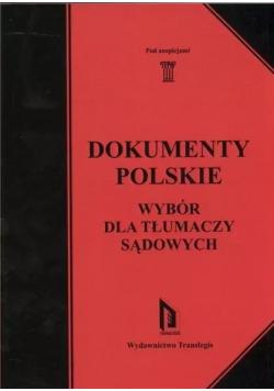 Dokumenty polskie Wybór dla tłumaczy sądowych