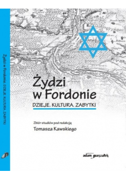 Żydzi w Fordonie. Dzieje. Kultura. Zabytki